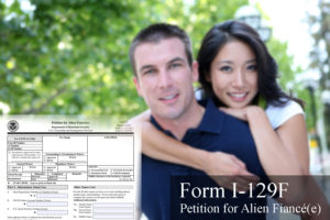 A Form I-129F is a Petition for Alien Fiance